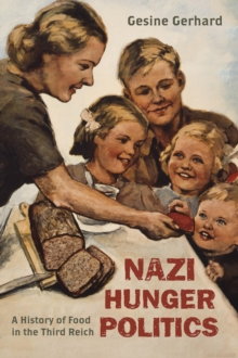 Nazi Hunger Politics : A History of Food in the Third Reich, Hardback Book