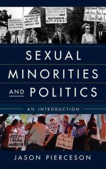 Sexual Minorities and Politics : An Introduction, Hardback Book
