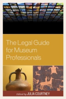 The Legal Guide for Museum Professionals, Paperback / softback Book