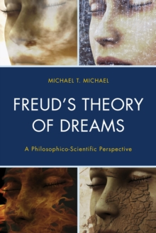 Freud's Theory of Dreams : A Philosophico-Scientific Perspective, Hardback Book