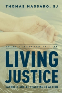 Living Justice : Catholic Social Teaching in Action, Paperback Book
