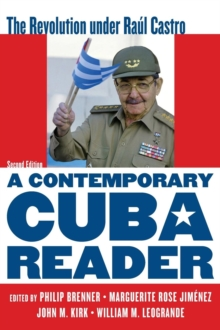 A Contemporary Cuba Reader : The Revolution Under Raul Castro, Hardback Book