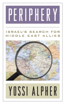 Periphery : Israel's Search for Middle East Allies, Hardback Book