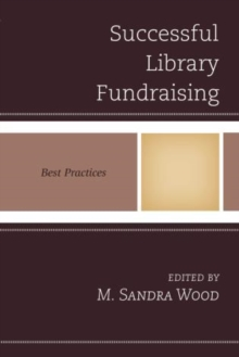 Successful Library Fundraising : Best Practices, Paperback / softback Book