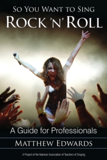 So You Want to Sing Rock 'n' Roll : A Guide for Professionals, Paperback / softback Book