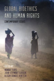 Global Bioethics and Human Rights : Contemporary Issues, Paperback / softback Book