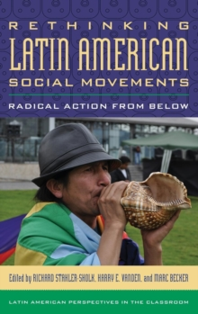 Rethinking Latin American Social Movements : Radical Action from Below, Hardback Book