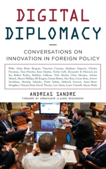 Digital Diplomacy : Conversations on Innovation in Foreign Policy, Hardback Book