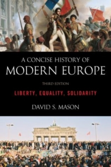 A Concise History of Modern Europe : Liberty, Equality, Solidarity, Paperback Book