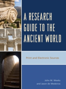 A Research Guide to the Ancient World : Print and Electronic Sources, Hardback Book