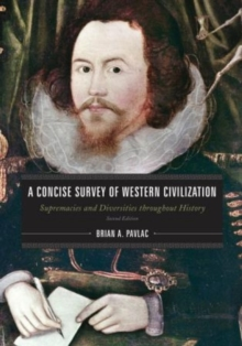 A Concise Survey of Western Civilization : Supremacies and Diversities Throughout History, Paperback Book