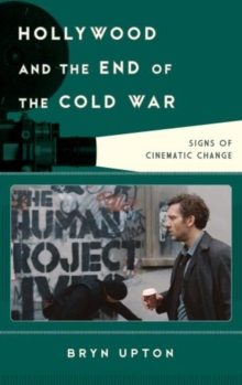 Hollywood and the End of the Cold War : Signs of Cinematic Change, Hardback Book