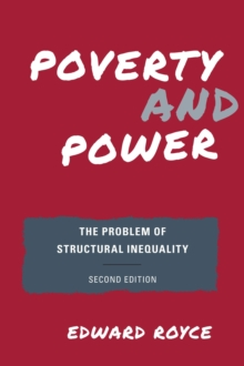 Poverty and Power : The Problem of Structural Inequality, Paperback Book