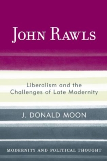John Rawls : Liberalism and the Challenges of Late Modernity, Hardback Book