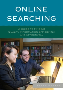 Online Searching : A Guide to Finding Quality Information Efficiently and Effectively, Paperback / softback Book
