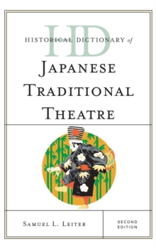 Historical Dictionary of Japanese Traditional Theatre, Hardback Book