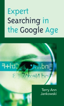Expert Searching in the Google Age, Hardback Book