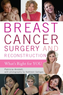Breast Cancer Surgery and Reconstruction : What's Right for You, Hardback Book