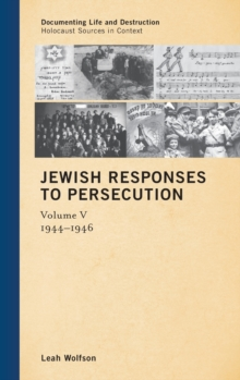 Jewish Responses to Persecution : 1944-1946, Hardback Book