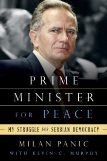 Prime Minister for Peace : My Struggle for Serbian Democracy, Hardback Book