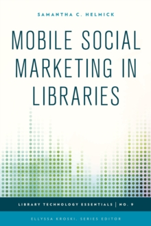 Mobile Social Marketing in Libraries, Paperback / softback Book