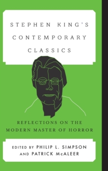 Stephen King's Contemporary Classics : Reflections on the Modern Master of Horror, Hardback Book