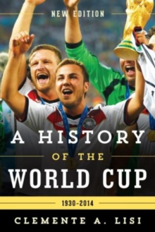 A History of the World Cup : 1930-2014, Paperback Book