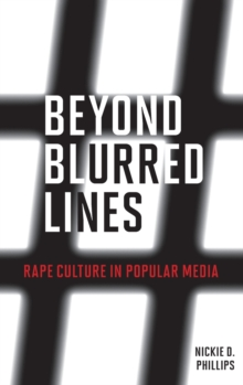Beyond Blurred Lines : Rape Culture in Popular Media, Hardback Book