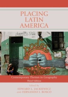 Placing Latin America : Contemporary Themes in Geography, Hardback Book