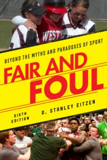 Fair and Foul : Beyond the Myths and Paradoxes of Sport, Paperback / softback Book