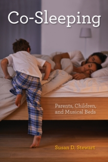 Co-Sleeping : Parents, Children, and Musical Beds, Hardback Book