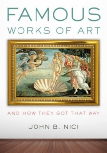 Famous Works of Art-and How They Got That Way, Hardback Book