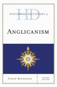 Historical Dictionary of Anglicanism, Hardback Book