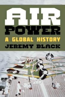 Air Power : A Global History, Hardback Book