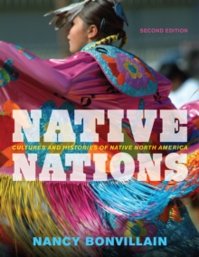 Native Nations : Cultures and Histories of Native North America, Paperback / softback Book