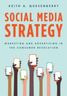 Social Media Strategy : Marketing and Advertising in the Consumer Revolution, Paperback Book