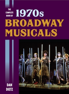 The Complete Book of 1970s Broadway Musicals, Hardback Book