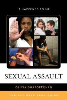 Sexual Assault : The Ultimate Teen Guide, Hardback Book