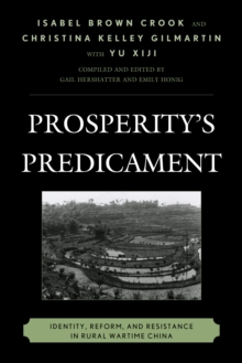 Prosperity's Predicament : Identity, Reform, and Resistance in Rural Wartime China, Paperback / softback Book