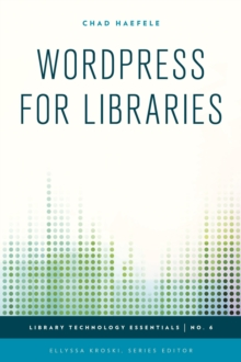 WordPress for Libraries, Paperback / softback Book