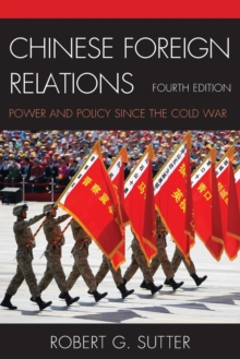 Chinese Foreign Relations : Power and Policy Since the Cold War, Paperback Book