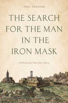 The Search for the Man in the Iron Mask : A Historical Detective Story, Hardback Book