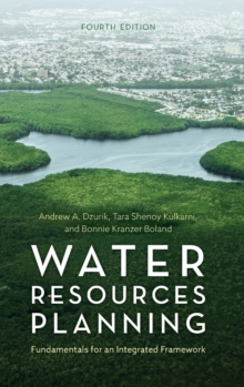 Water Resources Planning : Fundamentals for an Integrated Framework, Hardback Book