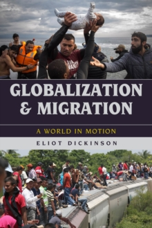 Globalization and Migration : A World in Motion, Paperback Book