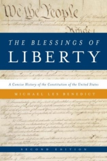 The Blessings of Liberty : A Concise History of the Constitution of the United States, Paperback / softback Book
