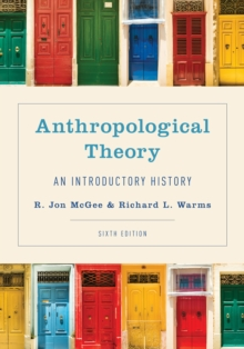 Anthropological Theory : An Introductory History, Paperback / softback Book