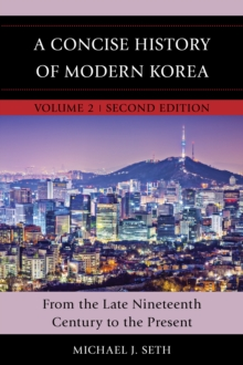 A Concise History of Modern Korea : From the Late Nineteenth Century to the Present, Paperback Book