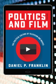 Politics and Film : The Political Culture of Television and Movies, Hardback Book