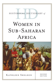Historical Dictionary of Women in Sub-Saharan Africa, Hardback Book