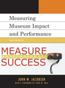 Measuring Museum Impact and Performance : Theory and Practice, Hardback Book